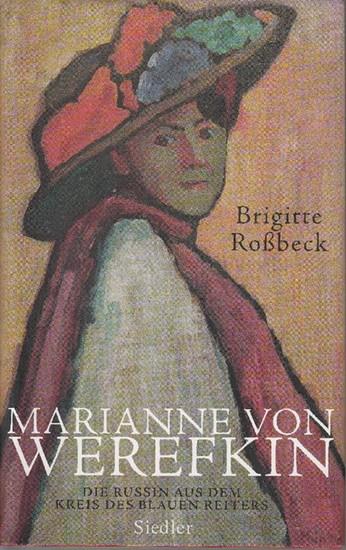 Marianne von Werefkin: Die Russin aus dem Kreis des Blauen Reiters.