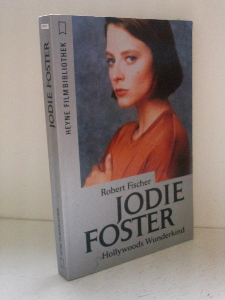 Jodie Foster. Hollywoods Wunderkind.