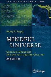 Mindful Universe : Quantum Mechanics and the Participating Observer - Henry P. Stapp