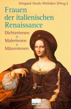 Frauen der italienischen Renaissance: Dichterinnen, Malerinnen, Mazeninnen (German Edition)
