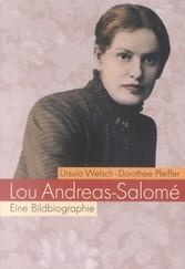 Lou Andreas-Salomé - Eine Bildbiographie - Ursula Welsch