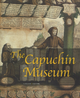 The Capuchin Museum