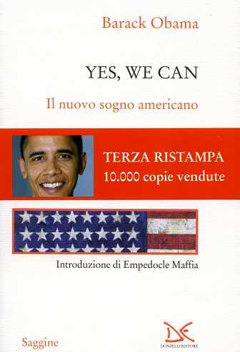Yes, we can. Il nuovo sogno americano. - Obama,Barak.