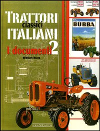 Trattori classici italiani. Ediz. illustrata. Vol. 2: I documenti - Dozza, William
