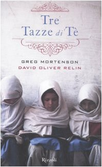 Tre tazze di te - Greg Mortenson, David O. Relin