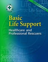 Basic Life Support: Healthcare and Professional Rescuers [With CDROM] - National Safety Council