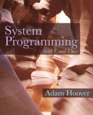 System Programming with C and Unix - Adam Hoover