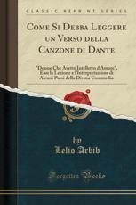 Come Si Debba Leggere Un Verso Della Canzone Di Dante - Lelio Arbib