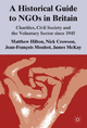 A Historical Guide to NGOs in Britain - Matthew Hilton; Nick Crowson; Jean-Francois Mouhot; James McKay