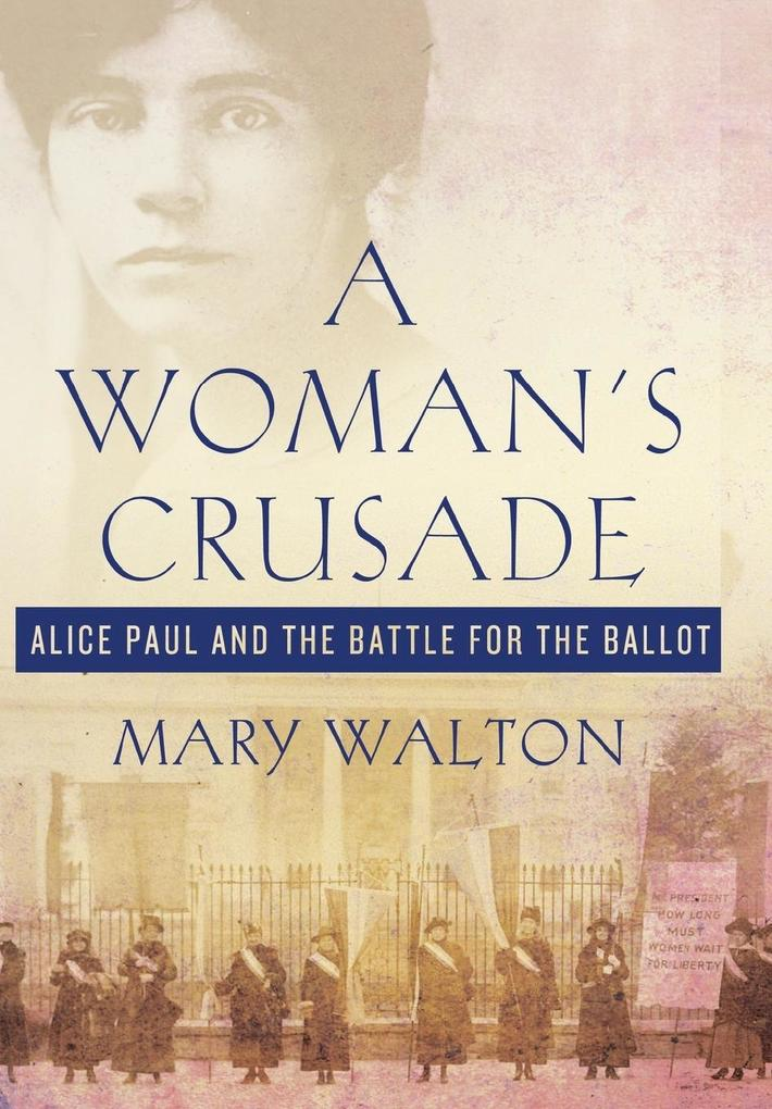 Woman´s Crusade als Buch von Mary Walton - St. Martins Press-3PL