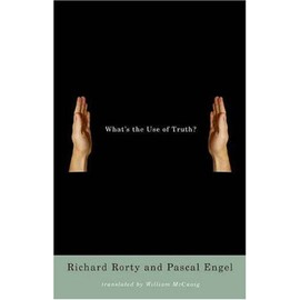 What's The Use Of Truth? - Richard Rorty