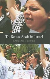 To Be an Arab in Israel - Louer, Laurence / King, John
