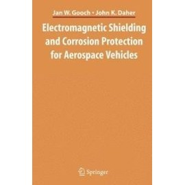 Electromagnetic Shielding and Corrosion Protection for Aerospace Vehicles - John K. Daher