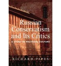 Russian Conservatism and Its Critics - Richard Pipes