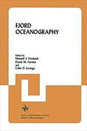 Fjord Oceanography: Proceedings of the NATO Conference on Fjord Oceanography, Held in Victoria, British Columbia, Canada, June 4-8 - Freeland, Howard / Freeland, Howard J.