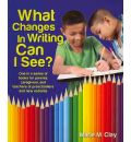 What Changes in Writing Can I See? - Marie Clay