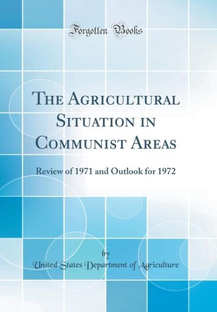 The Agricultural Situation in Communist Areas als Buch von United States Department Of Agriculture - United States Department Of Agriculture