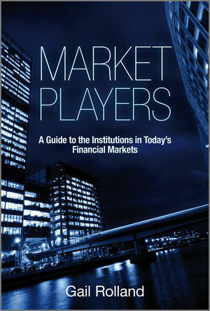 How the Markets Work - The definitive guide to financial institutions and the new financial landscape als Buch von Gail Rolland - Gail Rolland