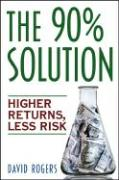 The 90% Solution: Higher Returns, Less Risk