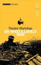 Oh What a Lovely War - Theatre Workshop / Chilton, Charles / Raffles, Gerry