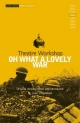 Oh What a Lovely War - Theatre Workshop; Joan Littlewood