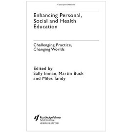 Enhancing Personal, Social And Health Education: A Framework For Learning - Sally Inman