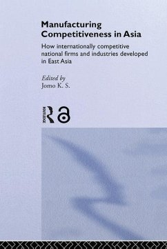 Manufacturing Competitiveness in Asia: How Internationally Competitive National Firms and Industries Developed in East Asia - Jomo, K. S. (ed.)