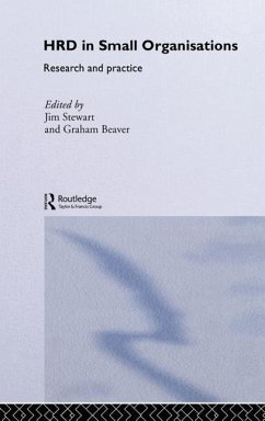 Human Resource Development in Small Organisations: Research and Practice - Beaver, Graham Steward, Jim
