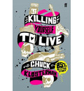 Killing Yourself to Live - Chuck Klosterman