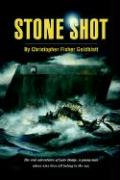 Stone Shot: The Real Adventures of Luke Dodge, a Young Man Whose Nine Lives All Belong to the Sea