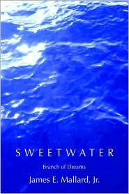 Sweetwater - James E Mallard Jr.