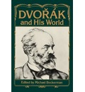 Dvorak and His World - Michael Beckerman
