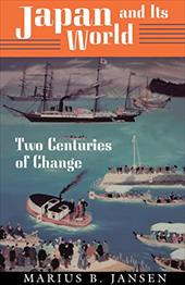 Japan and Its World: Two Centuries of Change - Jansen, Marius B. / Haley, Fred T.