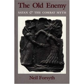 The Old Enemy: Satan And The Combat Myth - Neil Forsyth