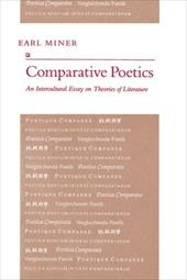 Comparative Poetics: An Intercultural Essay on Theories of Literature - Miner, Earl
