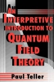 Interpretive Introduction to Quantum Field Theory - Paul Teller