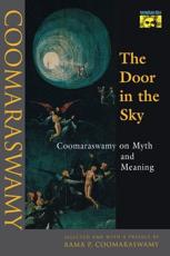 The Door in the Sky - Ananda K. Coomaraswamy (author), Rama P. Coomaraswamy (editor)