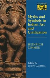 Myths and Symbols in Indian Art and Civilization - Zimmer, Heinrich / Campbell, Joseph / Campbell, Joseph