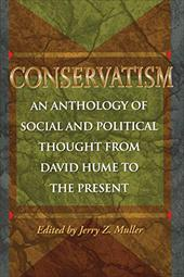 Conservatism: An Anthology of Social and Political Thought from David Hume to the Present - Muller, Jerry Z.