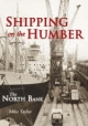 Shipping on the Humber - the North Bank - Mike Taylor