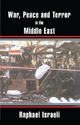 War, Peace and Terror in the Middle East - Raphael Israeli