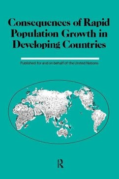 Consequences of Rapid Population Growth in Developing Countries: Proceedings of the United Nations/Institut National D'Etudes Demographiques Expert Gr - Herausgeber: Taylor & Francis Inc