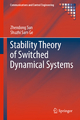 Stability Theory of Switched Dynamical Systems - Zhendong Sun; Shuzhi Sam Ge