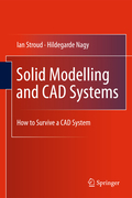 Stroud, Ian;Nagy, Hildegarde: Solid Modelling and CAD Systems