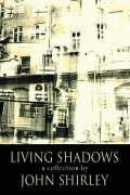 Living Shadows: Stories: New and Preowned