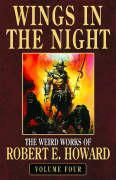Wings in the Night: The Weird Works of Robert E. Howard, Volume Four