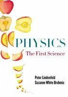 Physics: The First Science - Lindenfeld, Peter White Brahmia, Suzanne