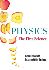 Physics: The First Science - Peter Lindenfeld