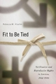 Fit to be Tied - Rebecca M. Kluchin