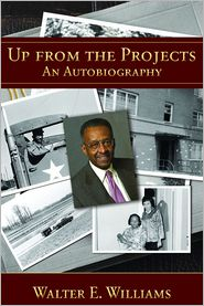Up from the Projects: An Autobiography - Walter E. Williams